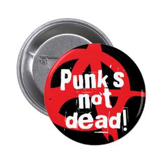 Punk s not dead pinback button