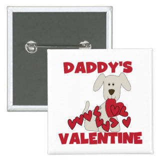 Puppy Daddy's Valentine  T-shirts and Gifts Pinback Buttons