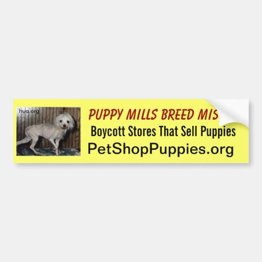 Puppy Mills Breed Misery Bumper Stickers