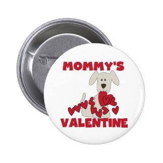 Puppy Mommy's Valentine T-shirts and Gifts Pins
