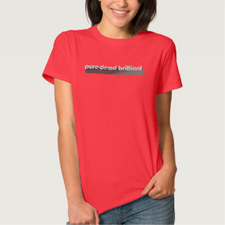 Pure Dead Brilliant Tshirt