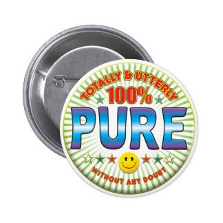 Pure Totally 6 Cm Round Badge
