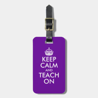 Purple and White Keep Calm and Teach On Luggage Tag