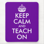 Purple and White Keep Calm and Teach On Mouse Pads