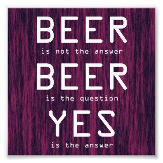Purple Beer Is Not The Answer Joke Photo Print