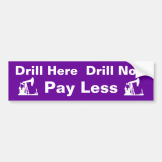 Purple Black Drill Here Drill Now Pay Less Car Bumper Sticker