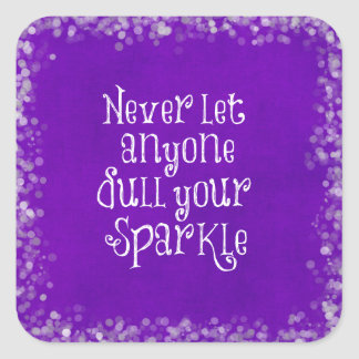 Purple Girly Inspirational Sparkle Quote Square Sticker