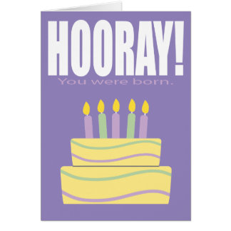 Purple Hooray You Were Born Funny Birthday Card