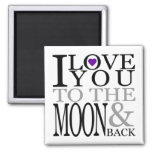 Purple I Love You to the Moon and Back Square Magnet