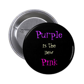 Purple is the new Pink Pinback Buttons