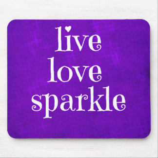Purple Live Love Sparkle Quote Mouse Pad