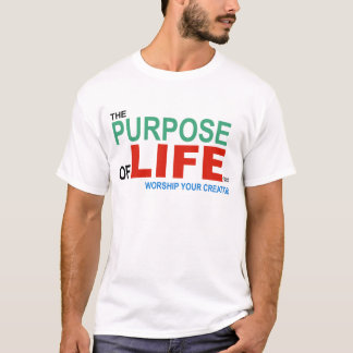 Purpose of Life (color) T-Shirt