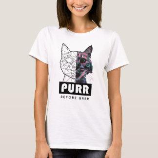 Purr before GRRR T-Shirt