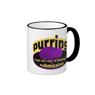 Purring is a cats way of keeping you submissive coffee mug