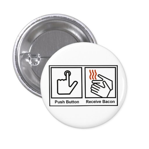 Push Button, Receive Bacon 3 Cm Round Badge