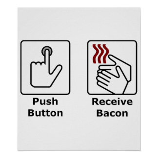 Push Button Receive Bacon Poster