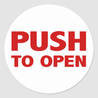 Push to Open Door Sign Round Sticker
