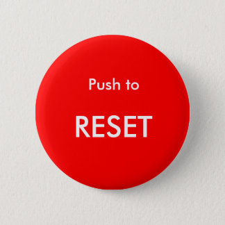Push to Reset 6 Cm Round Badge
