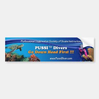 """PUSSI Divers Go Down Head First !!!"" Bumper Sticker"