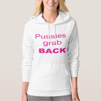 Pussies grab back Donald Trump statement 2016 Hoodie