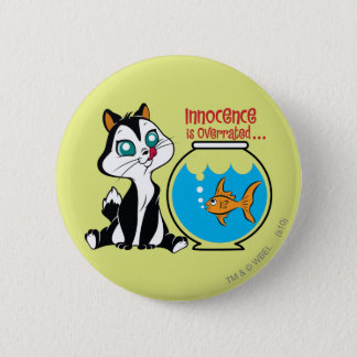 Pussyfoot Innocence is Overrated 6 Cm Round Badge