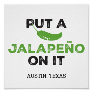 Put a Jalapeño On It Texas Poster
