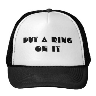 Put a ring on it cap