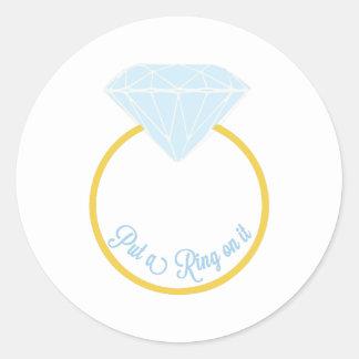 Put A Ring On It Round Sticker