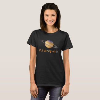 Put a Ring On It! T-Shirt