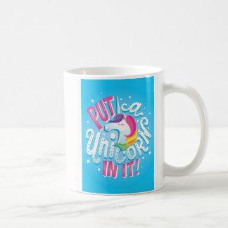 Put a Unicorn In It! mug