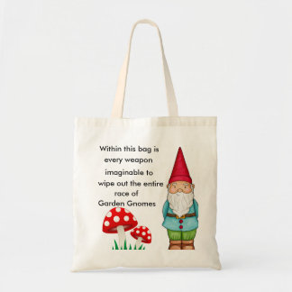 Put an end to Garden Gnomes! Tote Bag
