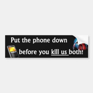Put down the phone bumper sticker