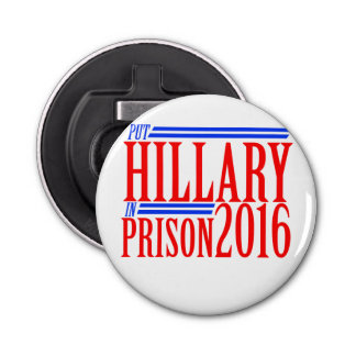 put Hillary in prison 2016 Bottle Opener