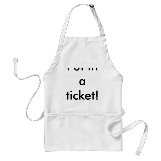 Put in a ticket! apron