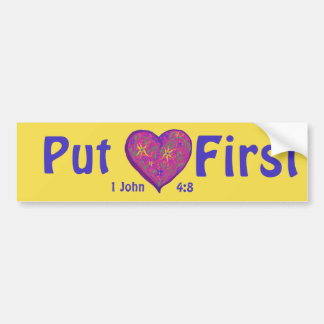 Put Love First, for God is Love Bumper Sticker