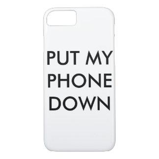 Put my phone down iPhone 7 case