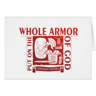 PUT ON THE WHOLE ARMOR OF GOD GREETING CARD