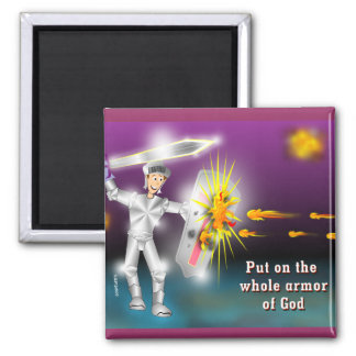 Put on the Whole Armor of God Square Magnet