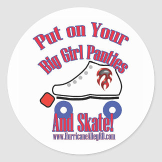 Put on Your Big Girl Panties and Skate STicker