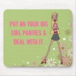 Put on your big girl panties mouse pad