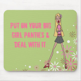 Put on your big girl panties mouse pad