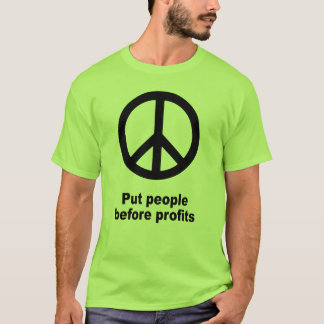 Put people before profits T-Shirt