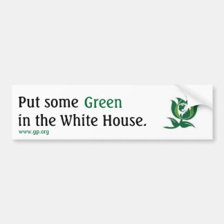 Put some Green in the White House v2 Bumper Sticker