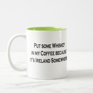 Put Some Whiskey In My Coffee It s Ireland 5 clock Coffee Mugs