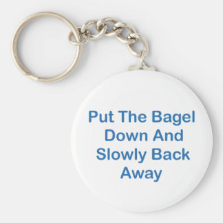 Put The Bagel Down And Slowly Back Away Basic Round Button Key Ring