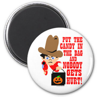 PUT THE CANDY IN THE BAG 6 CM ROUND MAGNET