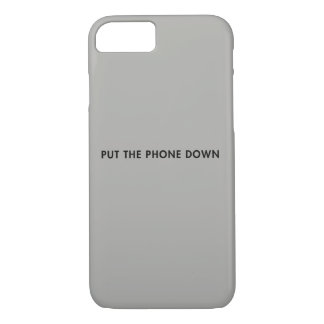 PUT THE PHONE DOWN iPhone 8/7 CASE
