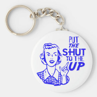 Put The Shut To The Up Key Ring