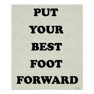 Put Your Best Foot Forward Poster