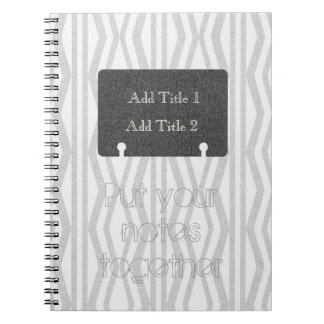 Put Your Notes Together Geometric Pattern Notebook